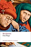 Jonson, Ben: Five Plays (Oxford World's Classics)
