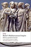 Livy: Rome's Mediterranean Empire: Books 41-45 and the Periochae (Oxford World's Classics)