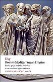 Livy: Rome's Mediterranean Empire: Books 41-45 and the Periochae (Oxford World's Classics)