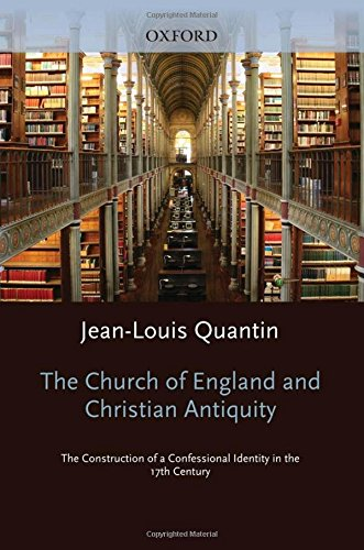 the-church-of-england-and-christian-antiquity-the-construction-of-a-confessional-identity-in-the-17th-century-oxford-warburg-studies