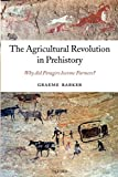 Barker, Graeme: The Agricultural Revolution in Prehistory: Why did Foragers become Farmers?