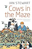 Stewart, Ian: Cows in the Maze: And Other Mathematical Explorations