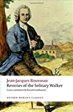 Rousseau, Jean-Jacques: Reveries of the Solitary Walker (Oxford World's Classics)