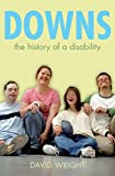 Wright, David: Down's Syndrome: The History of a Disability (Biographies of Diseases)