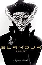 Glamour: A History by Stephen Gundle