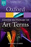 Clarke, Michael: The Concise Dictionary of Art Terms (Oxford Paperback Reference)
