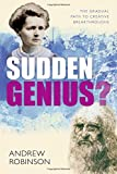 Robinson, Andrew: Sudden Genius: The Gradual Path to Creative Breakthroughs