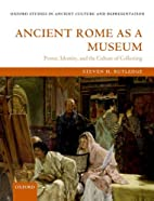 Ancient Rome as a Museum: Power, Identity,…