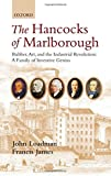 Loadman, John: The Hancocks of Marlborough: Rubber, Art and the Industrial Revolution - A Family of Inventive Genius