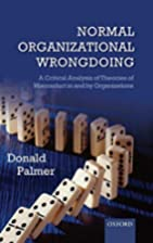 Normal Organizational Wrongdoing: A Critical…