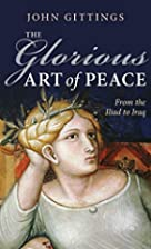 The Glorious Art of Peace: From the Iliad to…