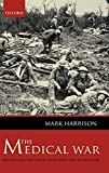 Harrison, Mark: The Medical War: British Military Medicine in the First World War