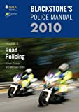 Cooper, Simon: Blackstone's Police Manual Volume 3: Road Policing 2010 (Blackstone's Police Manuals)