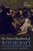 The Oxford Handbook of Witchcraft in Early…