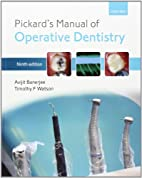 Pickard's Manual of Operative Dentistry…