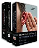 Moore, David: Oxford Handbook of Auditory Science The Ear, The Auditory Brain, Hearing (3 volume pack)