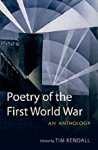 Poetry of the First World War: an anthology…