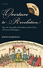 Overture to Revolution: The 1787 Assembly of…