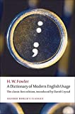 Fowler, H. W.: A Dictionary of Modern English Usage: The Classic First Edition (Oxford World's Classics)
