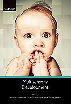 Multisensory development by Andrew J.…