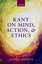Kant on Mind, Action, and Ethics by Julian…