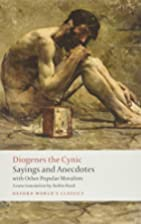 Diogenes the Cynic : Sayings and Anecdotes,…