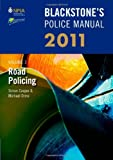 Cooper, Simon: Blackstone's Police Manual Volume 3: Road Policing 2011 (Blackstones Police Manual 3)