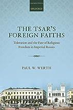 The tsar's foreign faiths : toleration and…