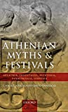 Sourvinou-Inwood, Christiane: Athenian Myths and Festivals: Aglauros, Erechtheus, Plynteria, Panathenaia, Dionysia