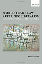 World Trade Law after Neoliberalism:…