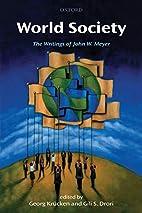 World Society: The Writings of John W. Meyer…