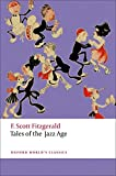 Fitzgerald, F. Scott: Tales of the Jazz Age (Oxford World's Classics)