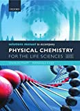 Trapp, Charles: Solutions Manual to Accompany Physical Chemistry for the Life Sciences