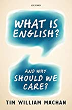 What is English?: And Why Should We Care? by…