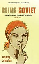 Being Soviet: Identity, Rumour, and Everyday…