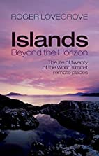 Islands Beyond the Horizon: The Life of…