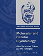 Molecular and cellular glycobiology / edited…