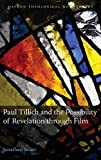 Brant, Jonathan: Paul Tillich and the Possibility of Revelation through Film (Oxford Theological Monographs)