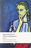 Freud, Sigmund: A Case of Hysteria: (Dora) (Oxford World's Classics)
