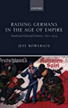 Raising Germans in the Age of Empire: Youth…
