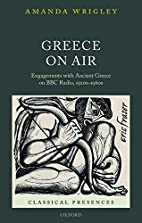 Greece on Air: Engagements with Ancient…