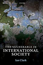 The Vulnerable in International Society by…