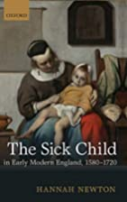 The sick child in early modern England,…