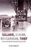 Emsley, Clive: Soldier, Sailor, Beggarman, Thief: Crime and the British Armed Services since 1914