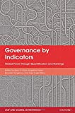 Davis, Kevin: Governance by Indicators: Global Power through Classification and Rankings (Law and Global Governance)