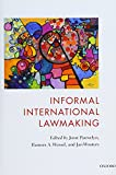 Pauwelyn, Joost: Informal International Lawmaking