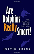 Are Dolphins Really Smart?: The mammal…