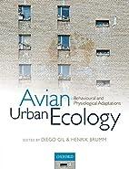 Avian Urban Ecology by Diego Gil