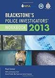 Connor, Paul: Blackstone's Police Investigators' Workbook 2013