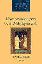 How Aristotle gets by in Metaphysics Zeta by…